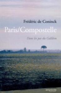 Paris-Compostelle, dans les pas du galiléen, de Frédéric de Coninck
