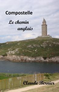Compostelle Le Chemin anglais, Claude Bernier