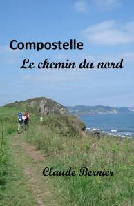 Compostelle Le chemin du Nord Claude Bernier