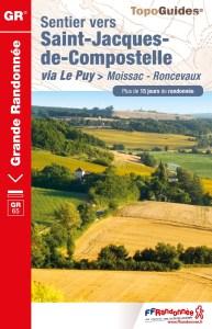 Voie du Puy-en-Velay Via Podiensis Moissac -Roncevaux. Topoguide FFR