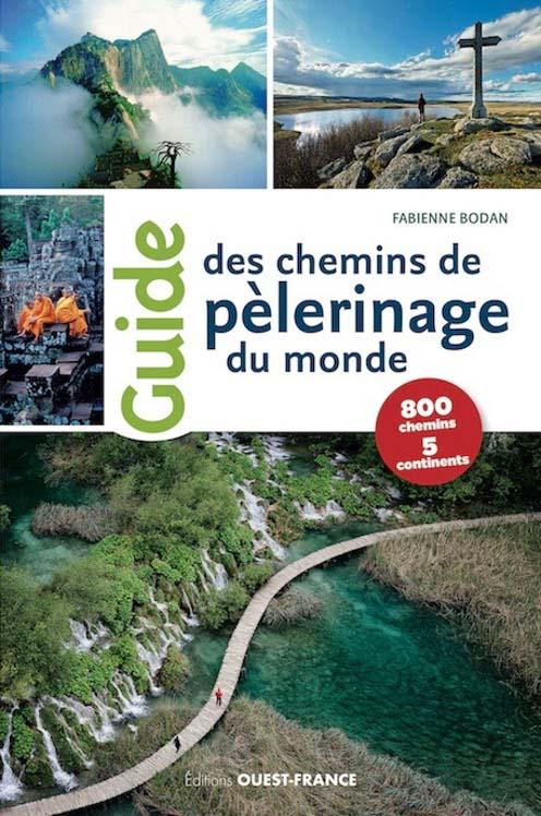 """""""Guide chemins de pèlerinage du monde"""" de Fabienne Bodan aux Éditions Ouest-France"""