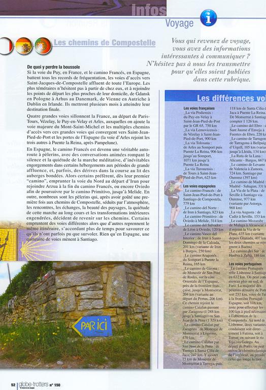 Infos pratiques sur la Via Podiensis et le Camino francés dans le N°150 de Globe-Trotters Magazine, édité par l'association ABM (Aventures du Bout du Monde). Ce numéro contient 6 pages de ma plume sur les chemins de Compostelle. Page 1/2