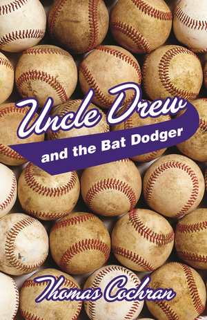 UNCLE DREW AND THE BAT DODGER epub Edition