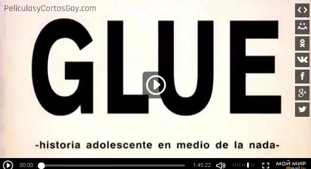 CLIC PARA VER VIDEO Glue - PELÍCULA - Argentina - 2006