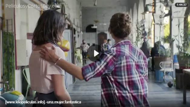 CLIC PARA VER VIDEO Una Mujer Fantastica - PELICULA - Chile - 2017