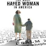 La mujer más odiada de Estados Unidos – The Most Hated Woman in America – Pelicula Online