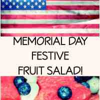 A Memorial Day Festive Fruit Salad!