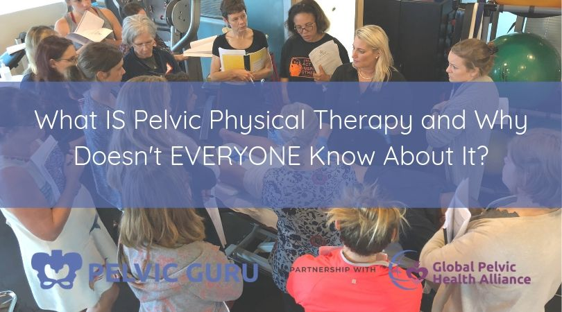 What is Pelvic PT