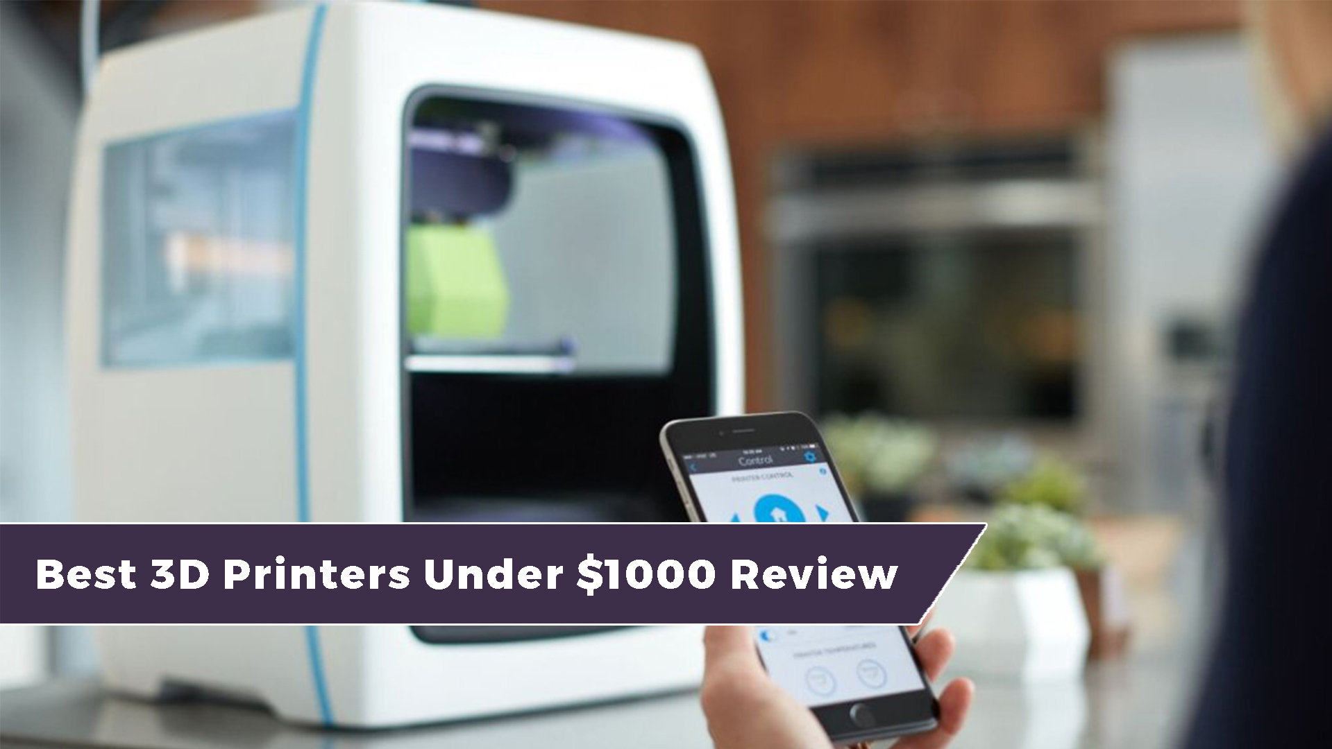 Best 3D Printers under $1000 Review DIY Kits included