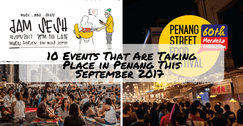 10 Events That Are Taking Place in Penang This September 2017
