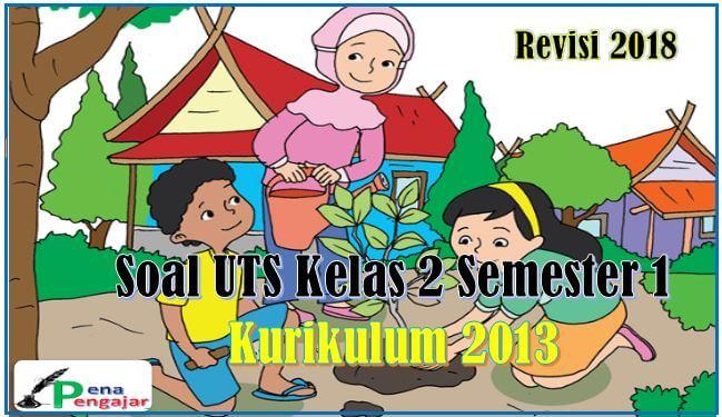 soal uts/pts kelas 3 sd semester 1 kurikulum 2013 revisi terbaru