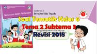 soal tematik kelas 6 tema 2 subtema 3 revisi 2018