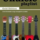 The Bumper Ukulele Playlist: Gold Edition available at Pencerdd Music Store Penarth