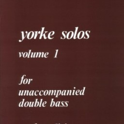 Yorke Solos Volume 1 - Unaccompanied Double Bass available from Pencerdd Music Shop, Penarth