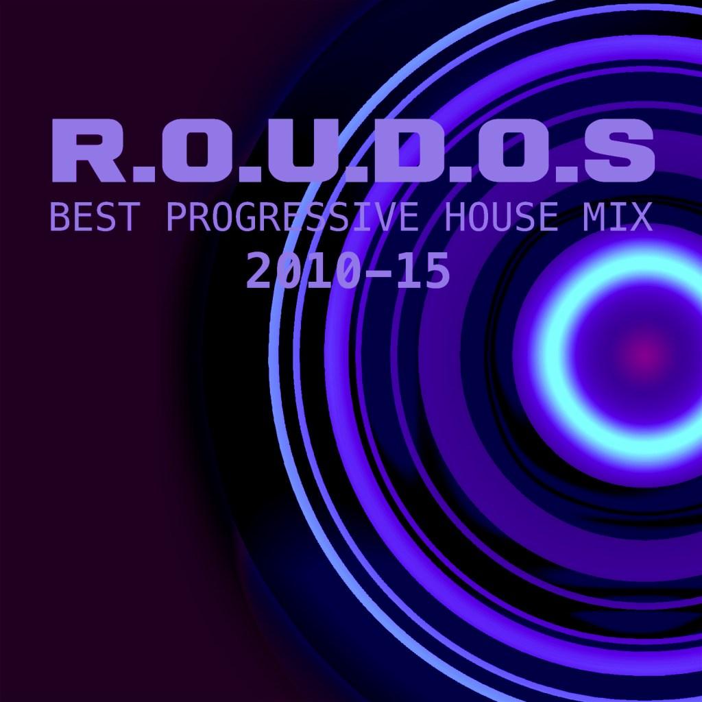 Best Progressive House Mix, 2010 - 15 R.O.U.D.O.S