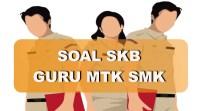 Contoh Soal SKB CPNS Guru Matematika SMK 2018