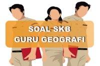 Contoh Soal SKB Guru Geografi 2018 dan Jawabannya