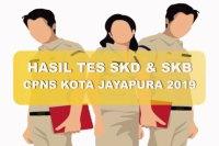 Hasil Tes SKD dan SKB CPNS Kota Jayapura 2019