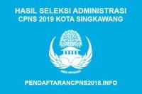 Hasil Seleksi Administrasi CPNS Kota Singkawang 2019