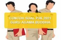 Contoh Soal P3K Guru Agama Buddha 2021