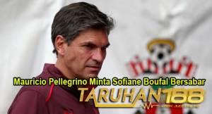 Mauricio Pellegrino Minta Sofiane Boufal Bersabar