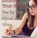 Bullet Journal Your Novel: Free Up Your Mind, And Write