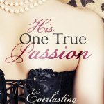 New Regency Romance Novel: His One True Passion