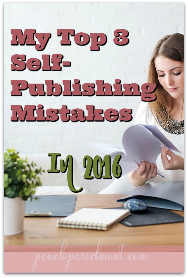 My Top 3 Self-Publishing Mistakes In 2016