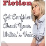 Writing Fiction: Get Confident About Your Writer's Voice