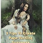 How To Write Fiction: 3 Tips To Create Page-Turning Suspense