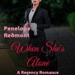 New: Regency Romance Short Story, When She's Alone
