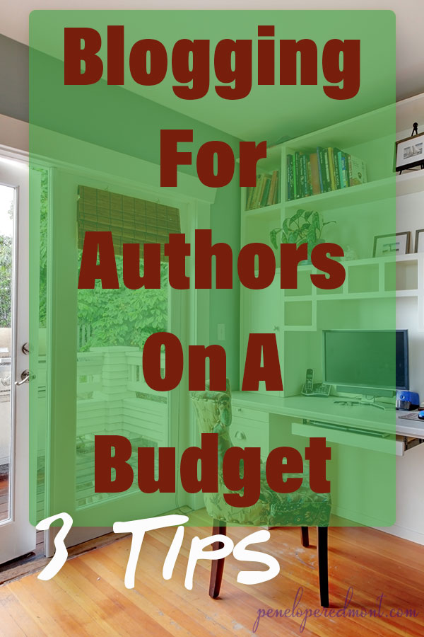 Blogging For Authors On A Budget: 3 Tips