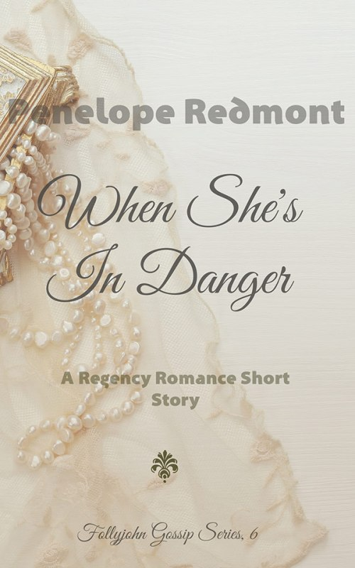 When She's In Danger:  A Regency Romance Short Story