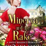 New Regency Romance: Minerva And The Rake