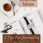 Bullet Journal Ideas: 3 Tips For Journaling Beginners