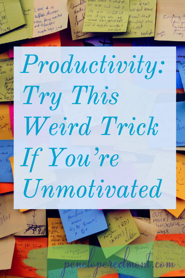 Productivity: Try This Weird Trick If You're Unmotivated