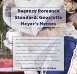Regency Romance Standard: Georgette Heyer's Heroes