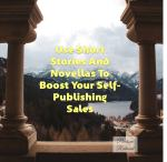 Use Short Stories And Novellas To Boost Your Self-Publishing Sales