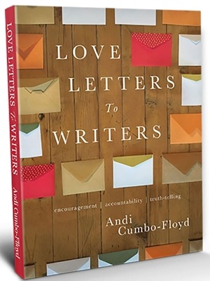 andi cumbo-floyd love letters to writers