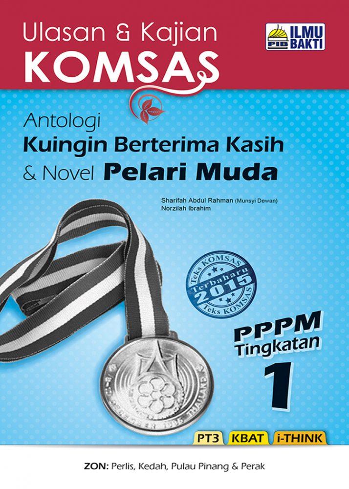 Ulasan & Kajian KOMSAS Antologi Kuingin Berterima Kasih & Novel Pelari Muda PPPM Tingkatan 1