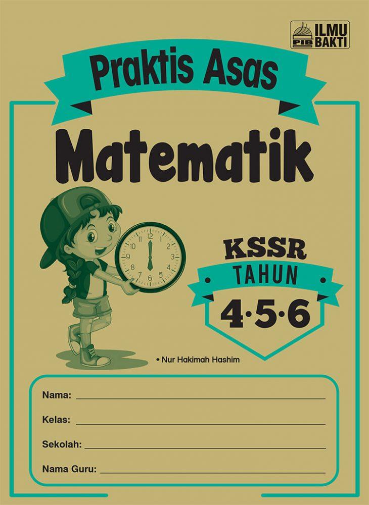 Praktis Asas Matematik KSSR Tahun 4, 5 & 6