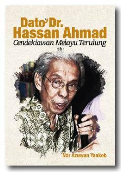 Dato' Dr. Hassan Ahmad Cendikiawan Melayu Terulung - Nor Azuwan Yaakob