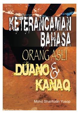 Keterancaman Bahasa Orang Asli Duano & Kanaq - Mohd. Sharifudin Yusop
