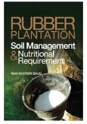 Rubber Plantation Soil Management & Nutritional Requirement - Wan Noordin Daud