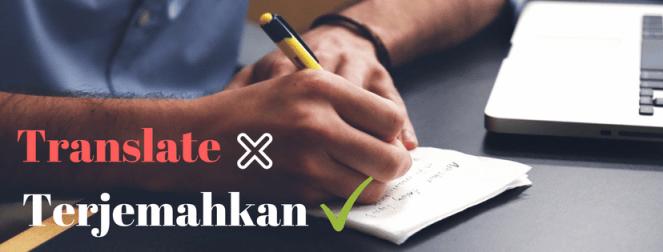 Translate bahasa Indonesia ke bahasa Inggris yang Baik dan Benar