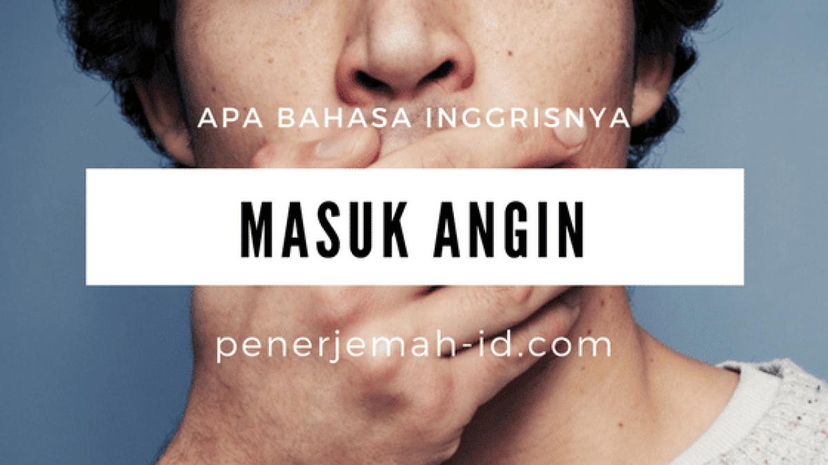 Bahasa Inggrisnya Masuk Angin Penerjemah Indonesia