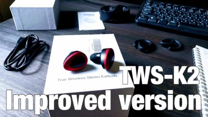 【レビュー】完全ワイヤレス Bluetooth イヤホン「TWS-K2」改良版