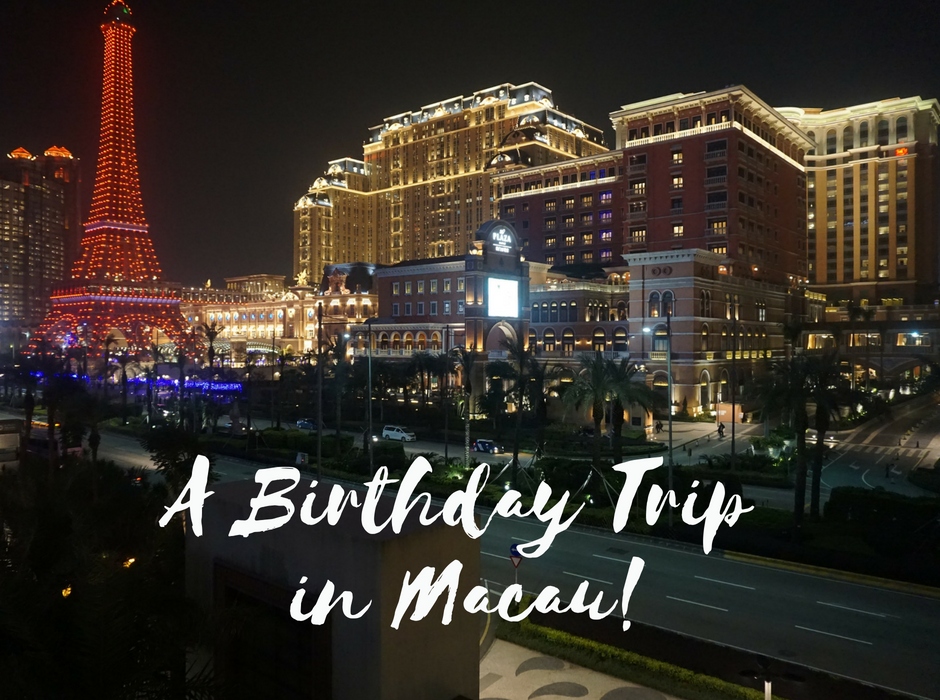 Birthday Trip in Macau