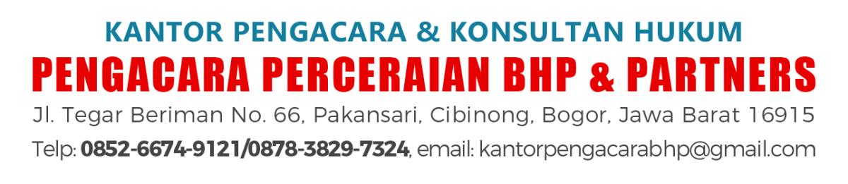 Pengacara Cerai di Bogor (Pengacara BHP & Partners)