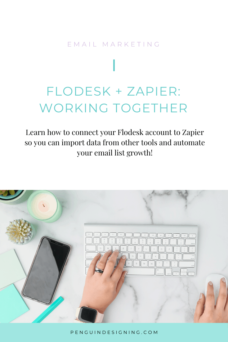 Connecting Flodesk and Zapier - Penguin Designing